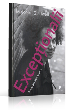 Exceptionalii---Malcolm-Gladwell